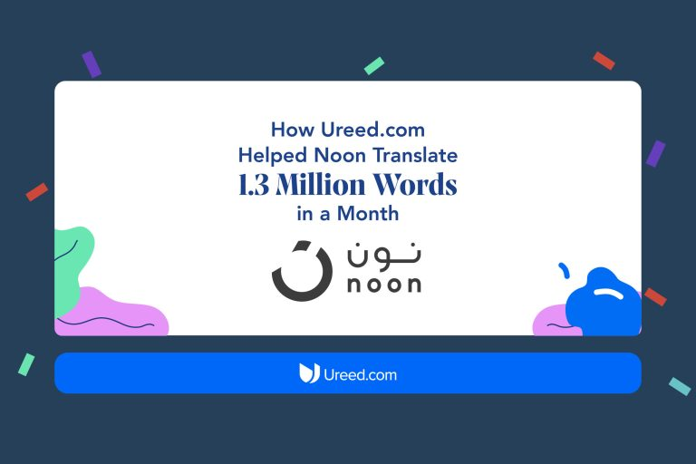 How Ureed.com Helped Noon Translate 1.3M Words in a Month