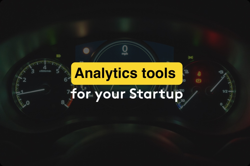 Analytics tools for your startup