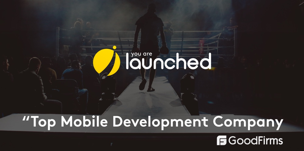 Success Stories. Goodfirms named You are launched Top Mobile Development Company