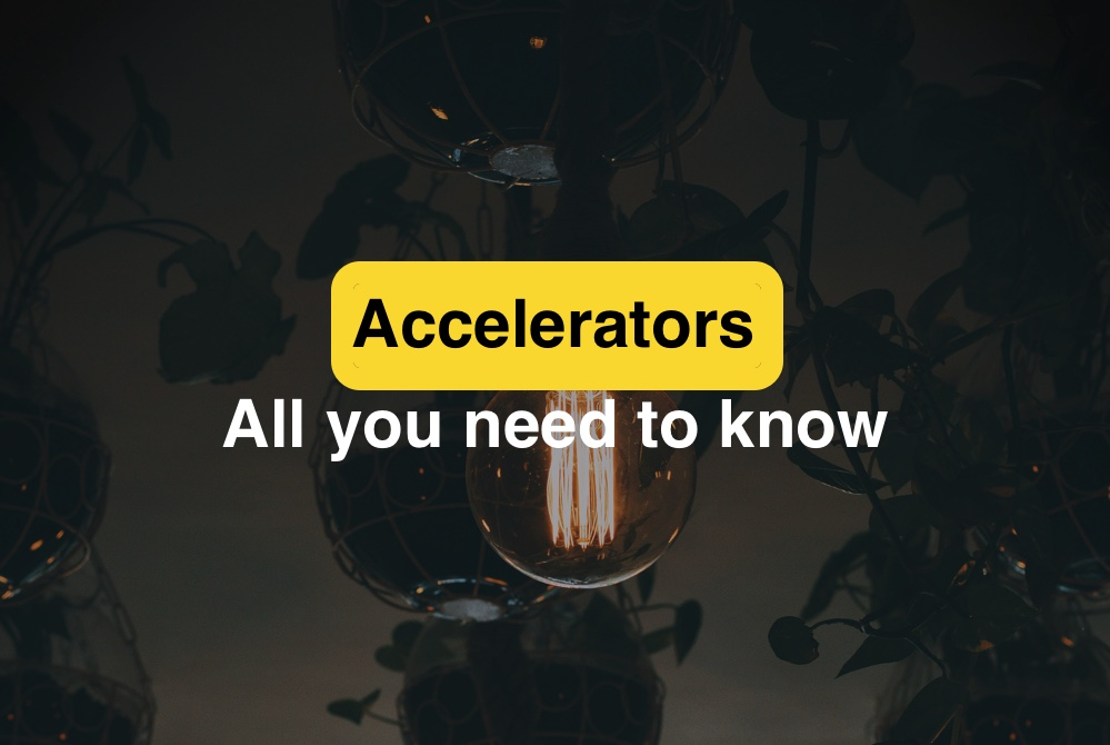 Startup accelerator. Startup Accelerators. All you need to know