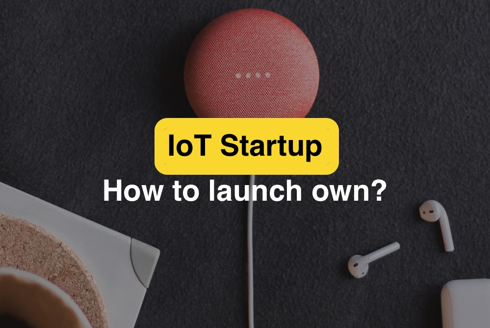 how to launch iot startup?