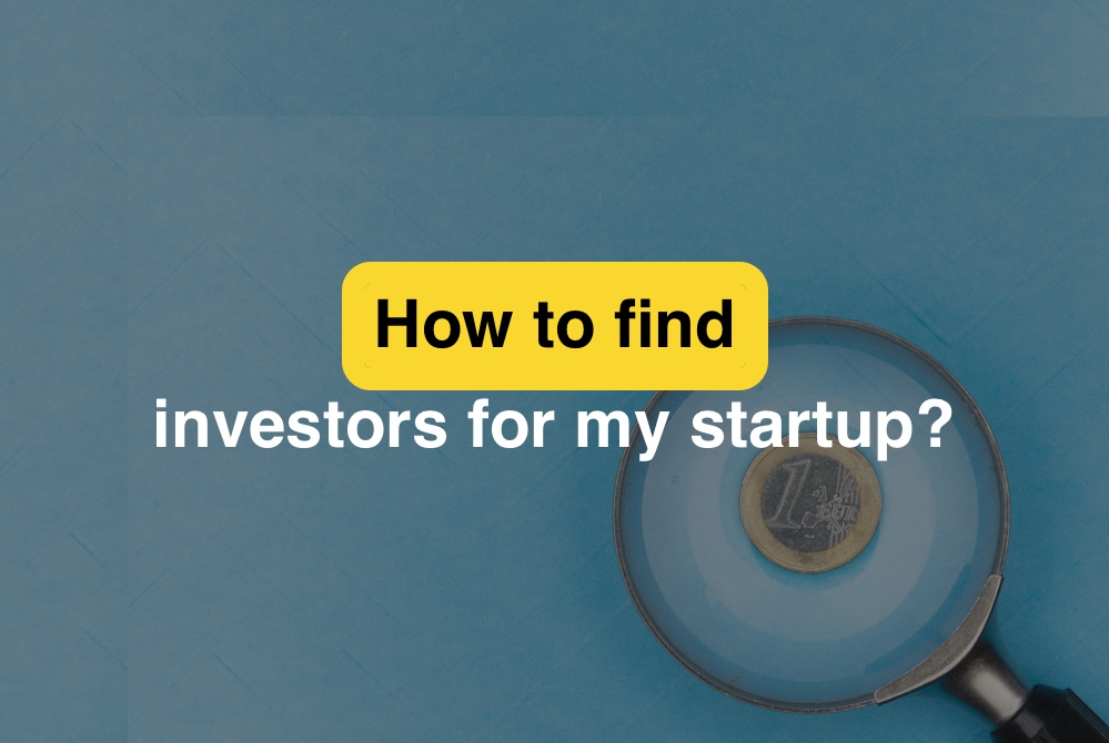 how to find investors for my startup?