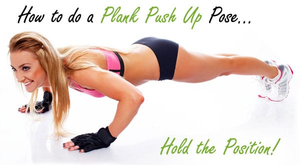 How to do a Plank Push Up Pose!