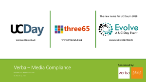 Three65 – UC Day 2017 – Media Compliance with Verba