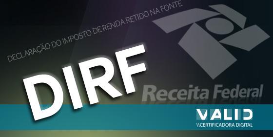 Declaração do Imposto de Renda Retido na Fonte  (DIRF)