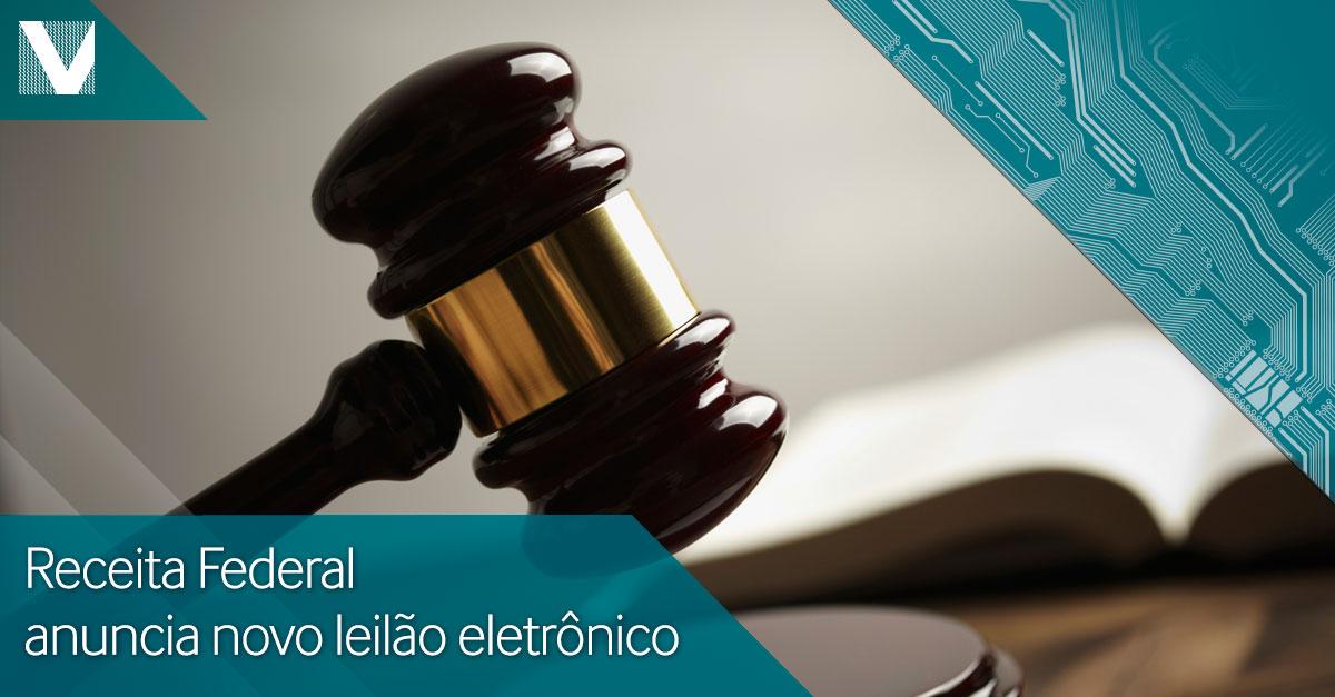 receita+federal+anuncia+novo+leilao+eletronico+Facebook