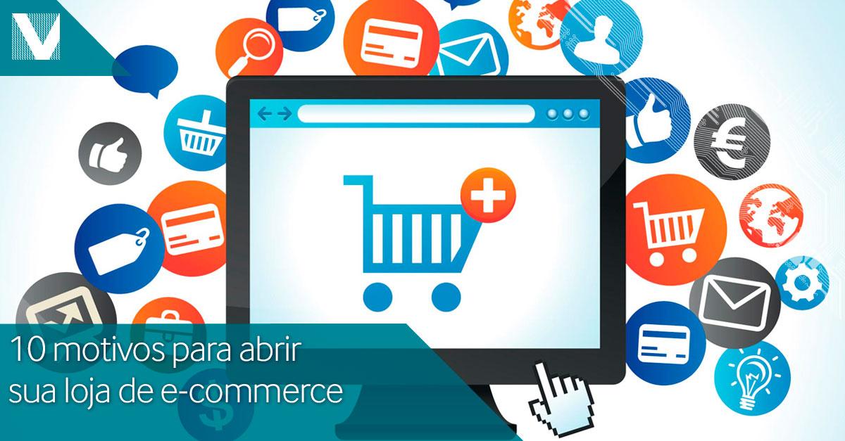 20150119+10+motivos+para+abrir+sua+loja+e-commerce+Facebook+Valid