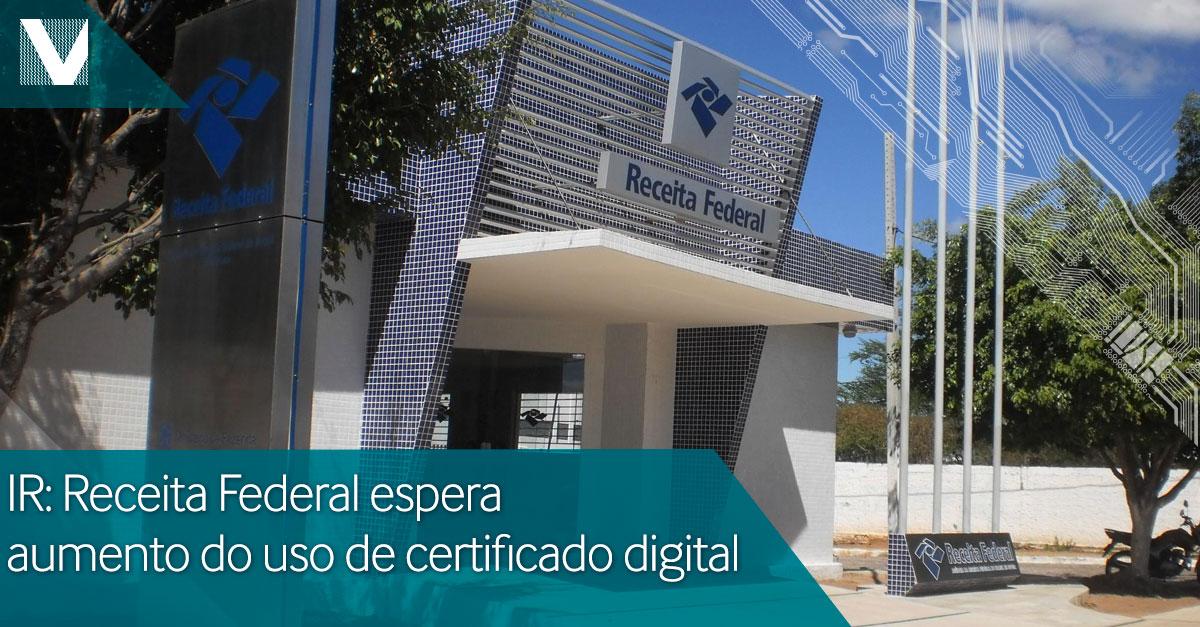 20150225+IR+Receita+federal+espera+aumento+de+uso+de+certificado+digital+Facebook+Valid