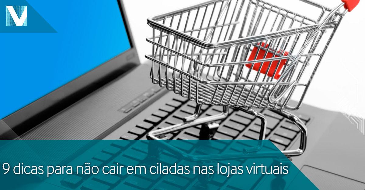 20150225+9+dicas+para+nao+cair+em+ciladas+nas+lojas+virtuais+Facebook+Valid