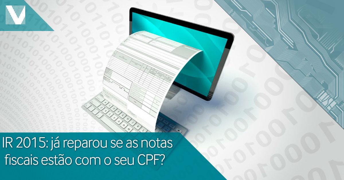 20150225+IR+2015+ja+reparou+se+as+notas+fiscais+estao+com+o+seu+CPF+Facebook+Valid