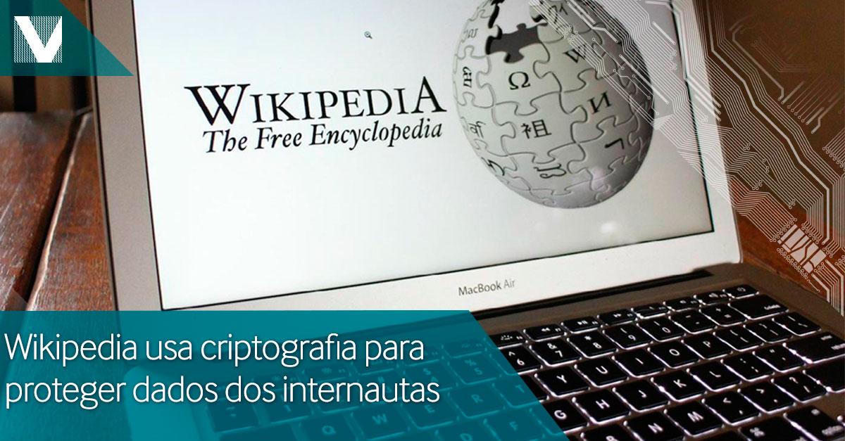 20150622+Wikipedia+usa+criptografia+para+proteger+dados+dos+internautas+Facebook+Valid