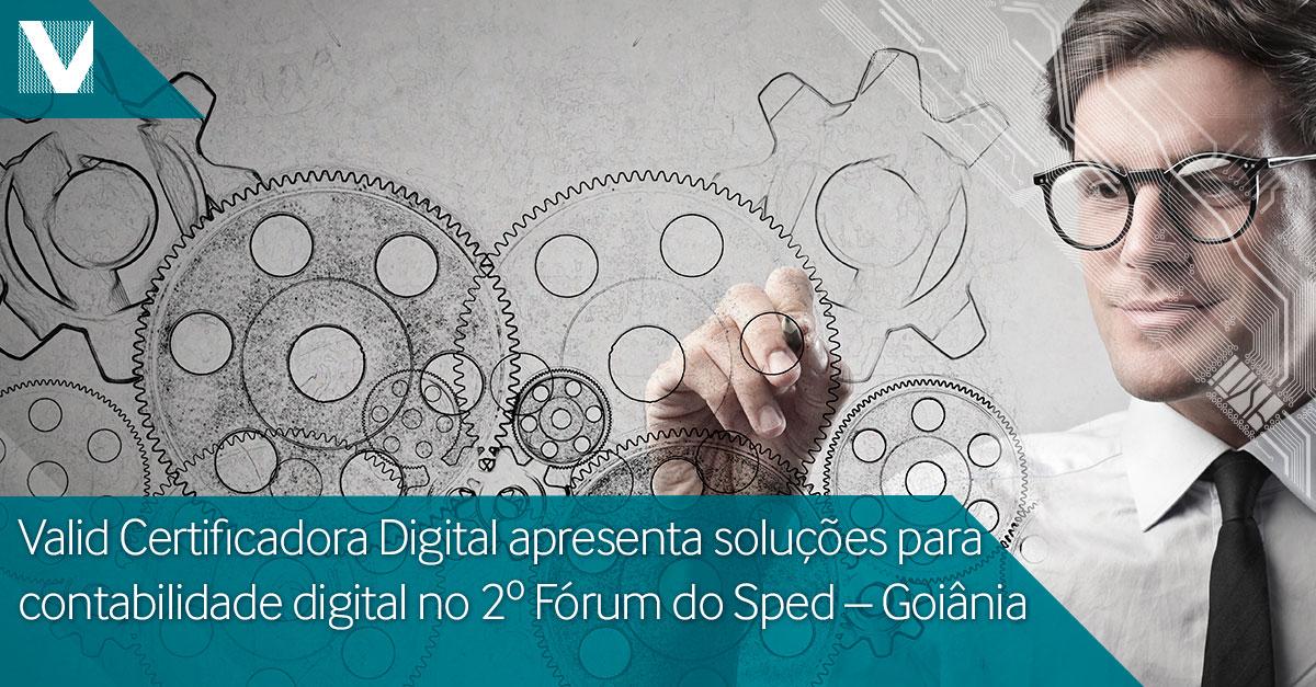 20150625+valid+certificadora+digital+apresenta+solucoes+para+contabilidade+ddigital+no+segundo+forum+do+sped+goiania+Face+Valid