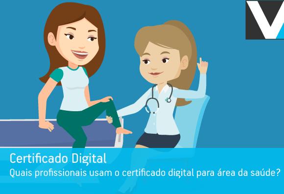 Quais profissionais usam o certificado digital para área da saúde?