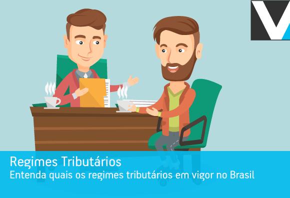 Entenda quais os regimes tributários em vigor no Brasil