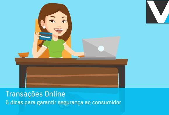 Transações online: 6 dicas para garantir segurança ao consumidor