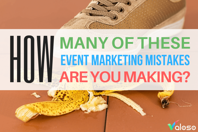 event marketing mistakes valoso