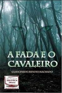 A_FADA_E_O_CAVALEIRO