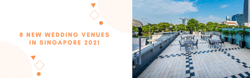 new wedding venues in singapore 2021
