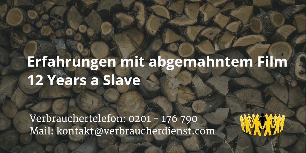 Beitragsbild: Erfahrungen mit abgemahntem Film 12 Years a Slave