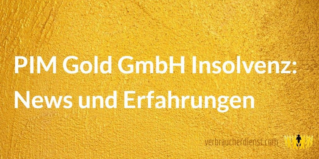 Beitragsbild: PIM Gold GmbH Insolvenz: News und Erfahrungen