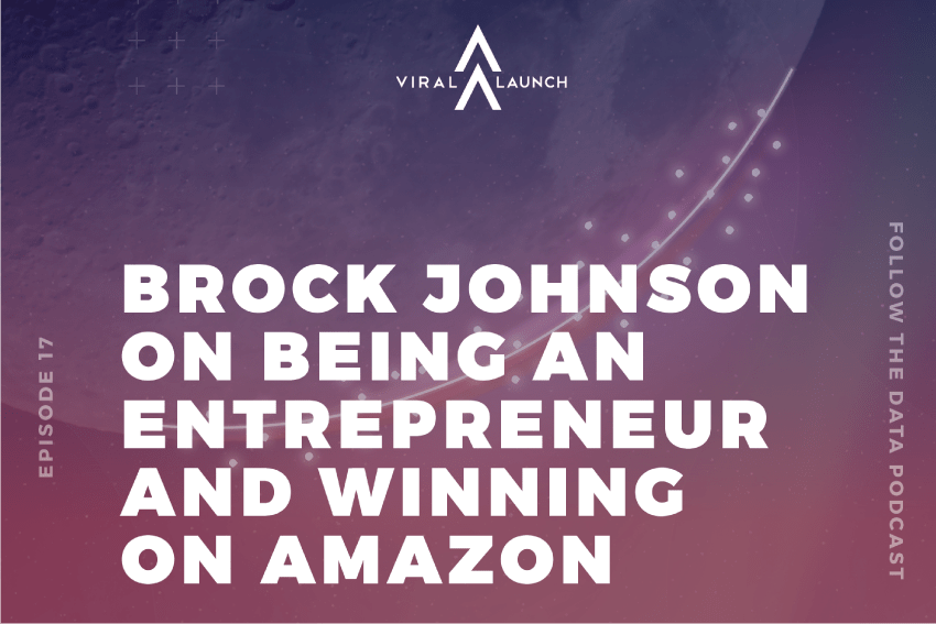 Brock Johnson on Being an Entrepreneur and Winning on Amazon (Follow the Data Ep. 17)