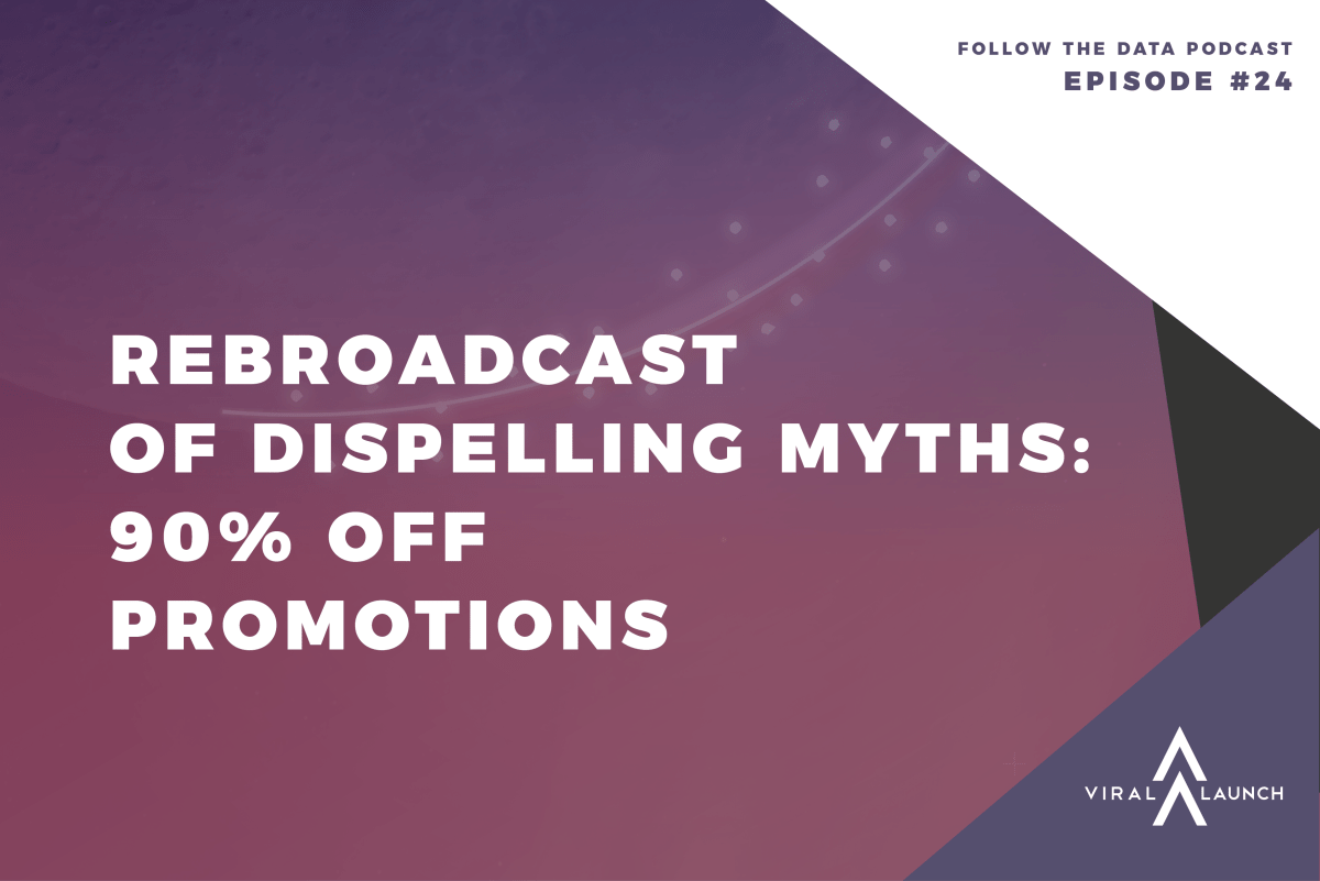 Rebroadcast of Dispelling Myths: 90% Off Promotions (Follow the Data Ep. 24)