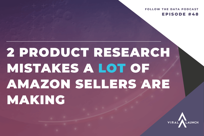 2 Product Research Mistakes A LOT Of Amazon Sellers Are Making