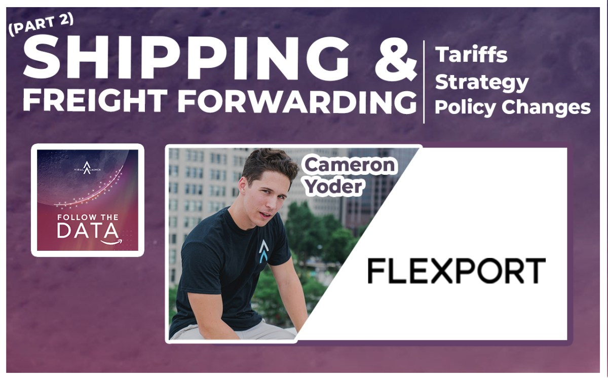 Shipping & Freight Forwarding: Tariffs, Policy Changes, and Strategy With Flexport | Part 2