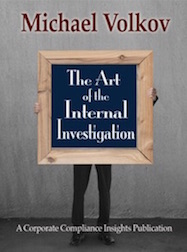 The Art of the Internal Investigation