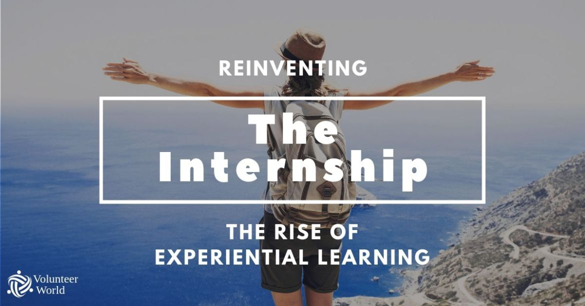 Travel Internship Reinventing the Internship: The Rise of Experiential Learning