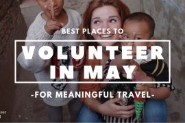 13 Best Places to Volunteer Abroad in May [Updated 2020]