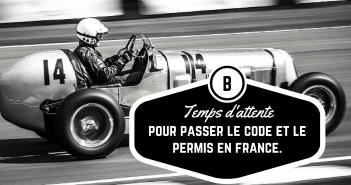 Les temps d'attente pour passer le code et le permis en France.