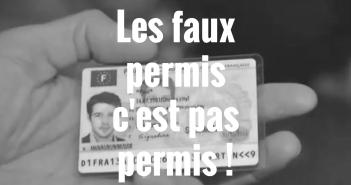 Les faux permis c'est pas permis !