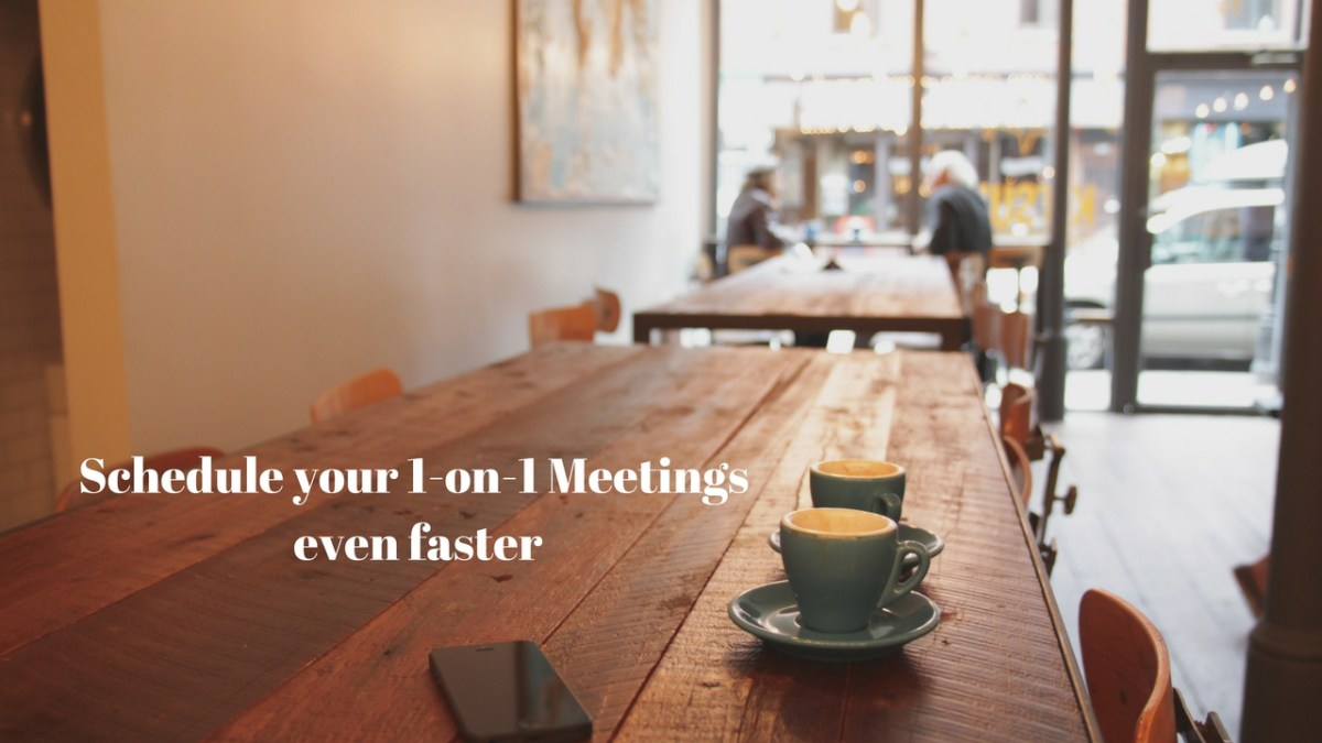 Feature Announcement: Faster 1-on-1 scheduling