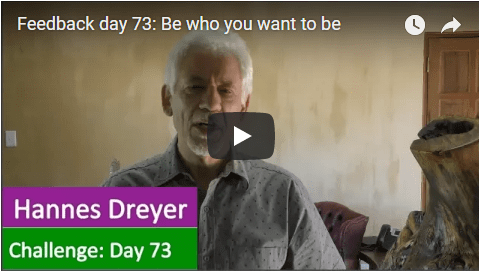 [Day 73] Be Who You Want To Be