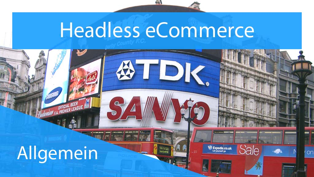 Das Thumnail unseres Beitrags Headless eCommerce