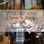 Fall Gift Guide: What To Bring Your Hostess!