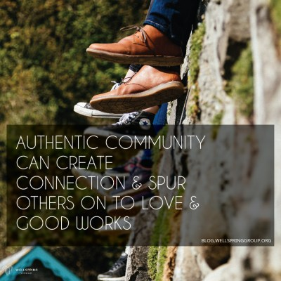 Authentic Community | Wellspring Group Blog