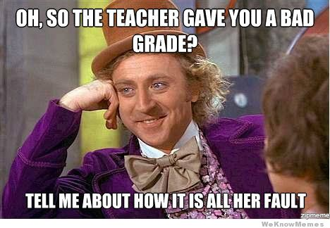 Image result for teacher entitled students meme