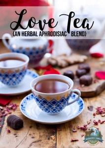 Love Tea (an herbal aphrodisiac blend)