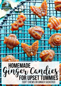 Homemade Ginger Candies For Upset Tummies {soft chews or ginger suckers!}