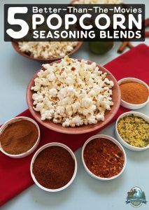 5 Better-Than-The-Movies Popcorn Seasoning Blends