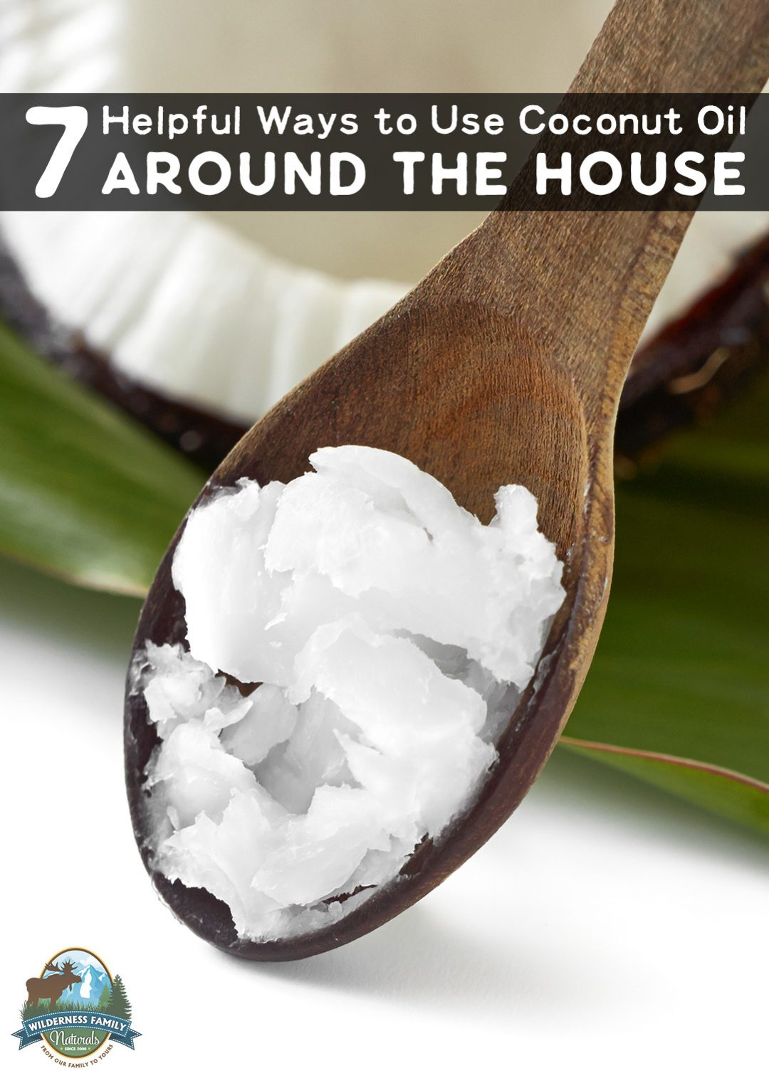 7 Helpful Ways To Use Coconut Oil Around The House