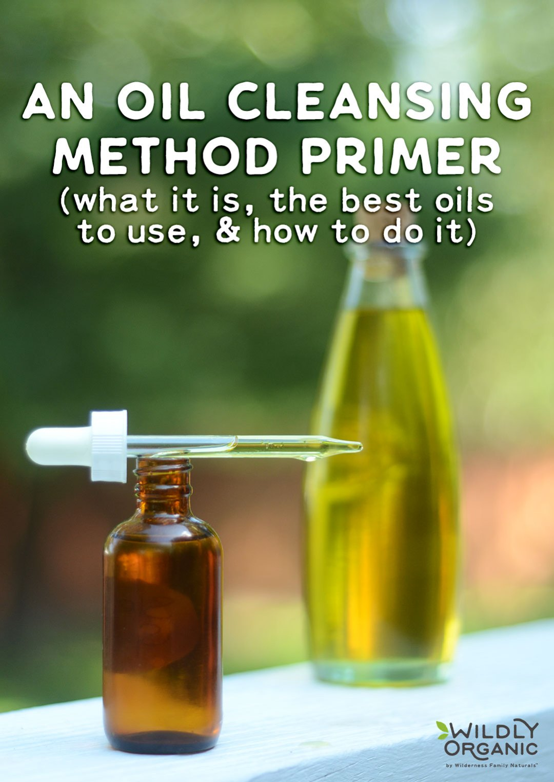 """An Oil Cleansing Method Primer (what it is, the best oils to use, & how to do it!)   Suitable for all skin types, the Oil Cleansing Method is a simple and effective way to clean skin without harsh chemicals or soaps. Here's an Oil Cleansing Method Primer - learn how to """"wash"""" your face with oil for super soft, glowing skin!   WildlyOrganic.com"""