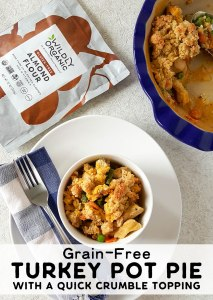 Grain-Free Turkey Pot Pie With A Quick Crumble Topping