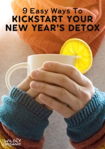 9 Easy Ways To Kickstart Your New Year's Detox