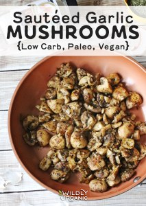 Sautéed Garlic Mushrooms {Low Carb, Paleo, Vegan}