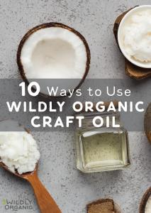 10 Ways to Use Wildly Organic Craft Oil