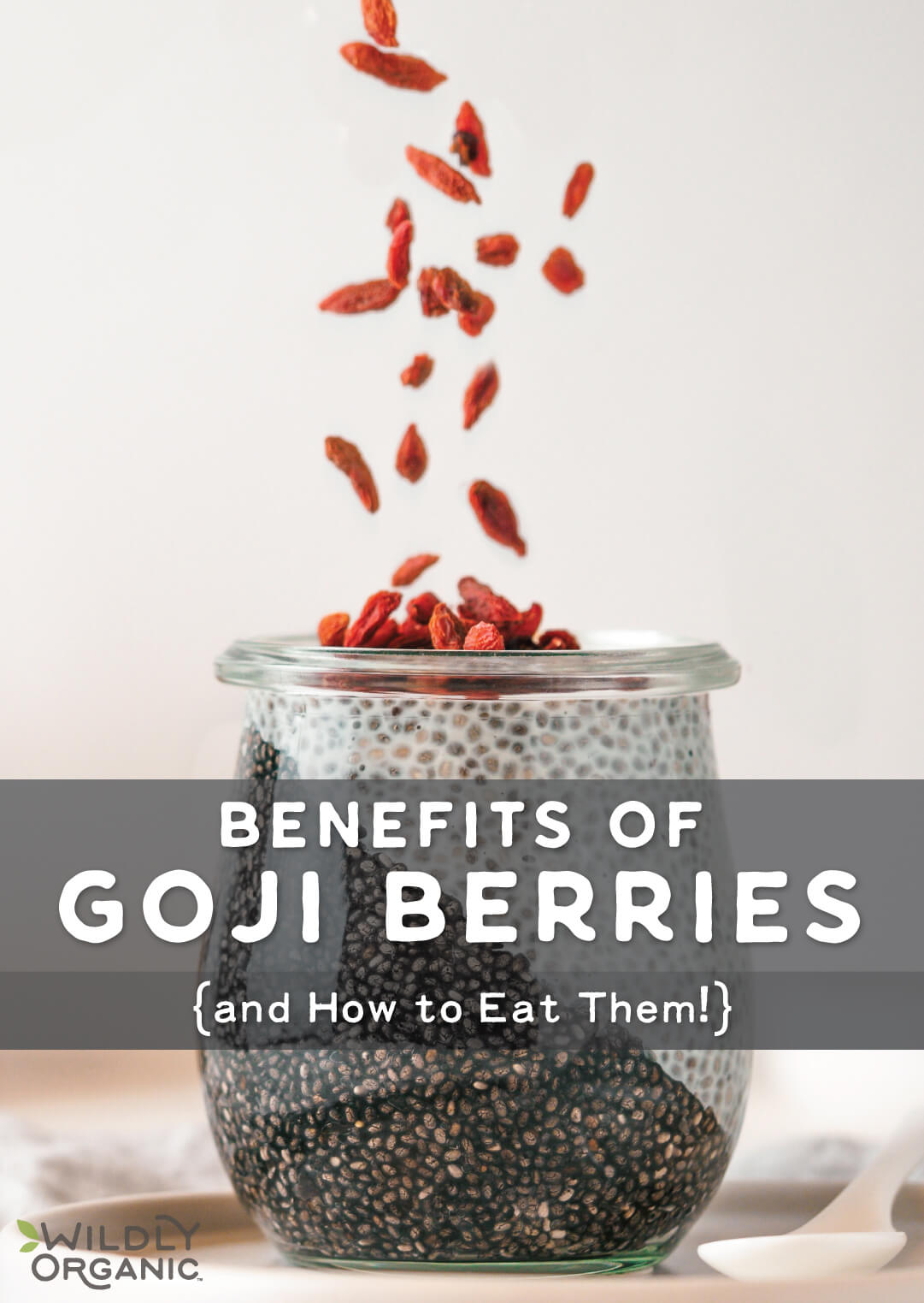 Benefits Of Goji Berries And How To Eat Them