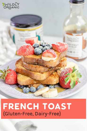 French Toast {Gluten-Free, Dairy-Free}